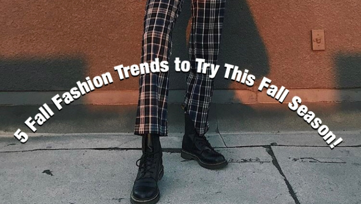 5 Fall Fashion Trends to Try ThisFall!