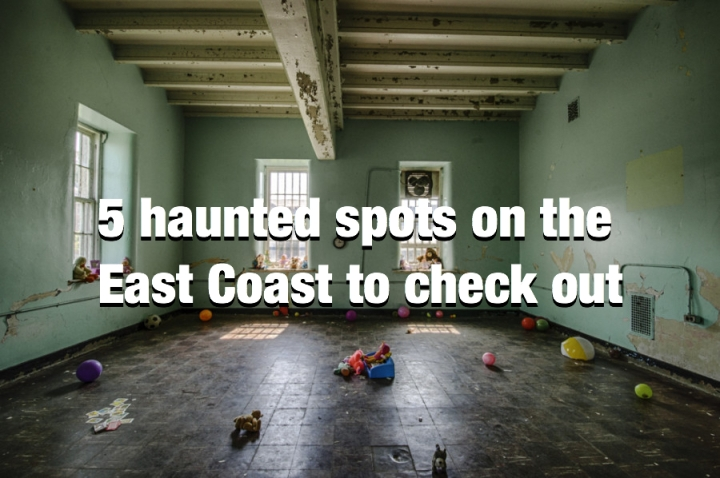 Five Haunted Spots on The East Coast To Check Out!