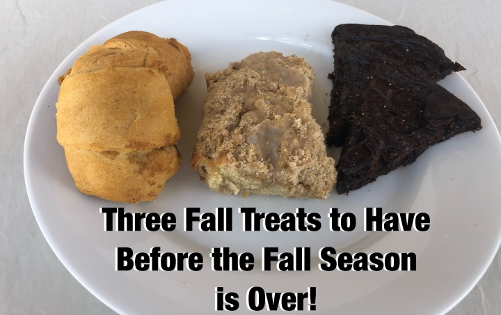 Three Fall Treats to Have Before the Fall Season is Over!