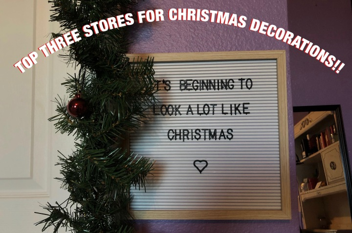 Top Three Stores for Christmas Decorations!!