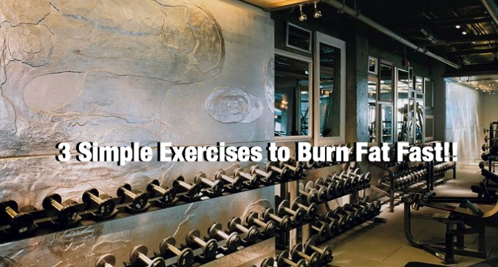 3 Simple Exercises to Burn Fat Fast!!
