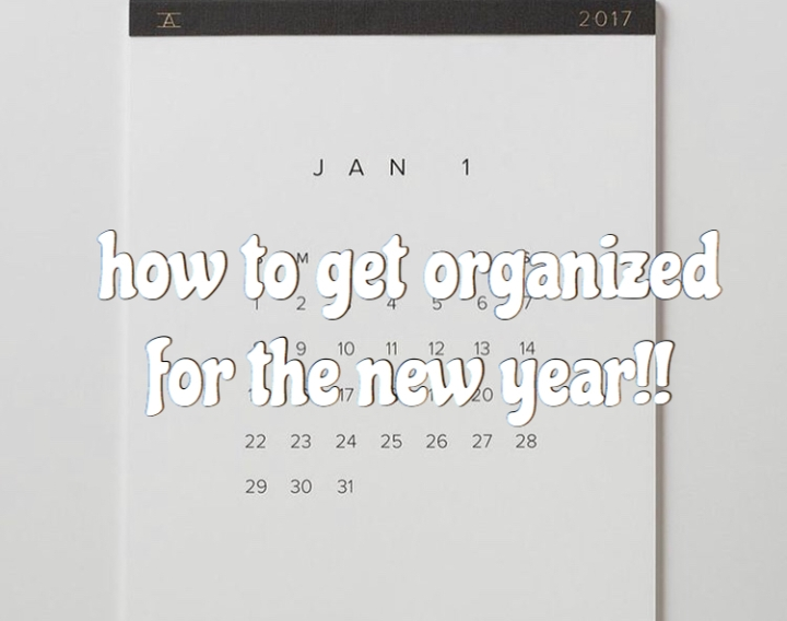 How to Get Organized for the New Year!