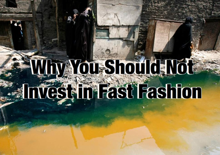 Why You Should Not Invest in Fast Fashion.